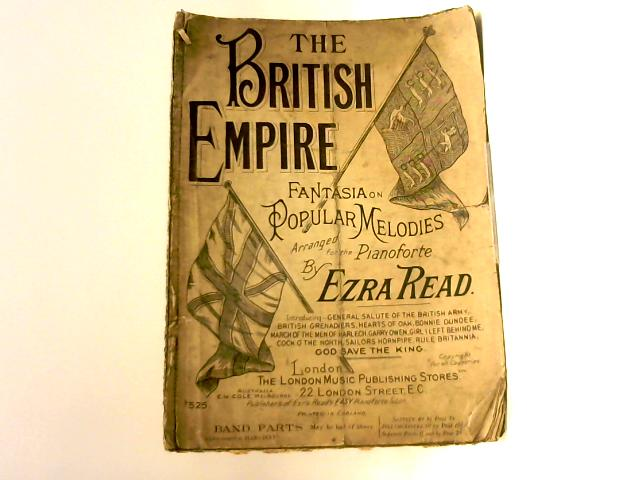 The British Empire: Fantasia On Popular Melodies by E. Read