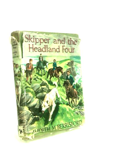 Skipper and the Headland four by Berrisford, Judith M.