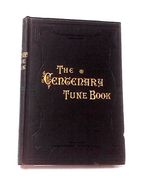 The Centenary Tune Book by Rogerson, Alfred