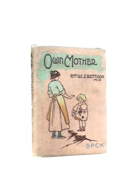 Own Mother by W. J. Bettison