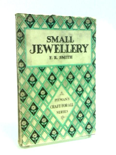 Small Jewellery by Smith, F. R.