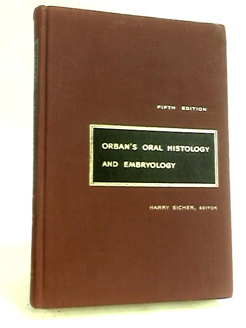 Orban's Oral Histology and Embryology by Harry Sicher