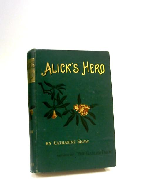 Alick's Hero by Catharine Shaw