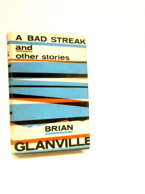 A Bad Streak And Other Stories by Glanville, Brian