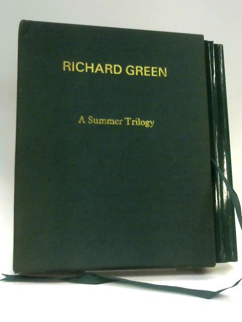 Richard Green: A Summer Trilogy by Richard Green