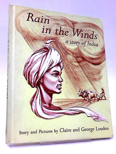 Rain in the winds A story of India by Claire Louden