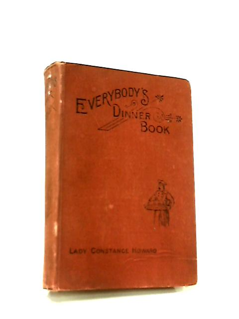 Everybody's Dinner Book By Lady Constance Howard