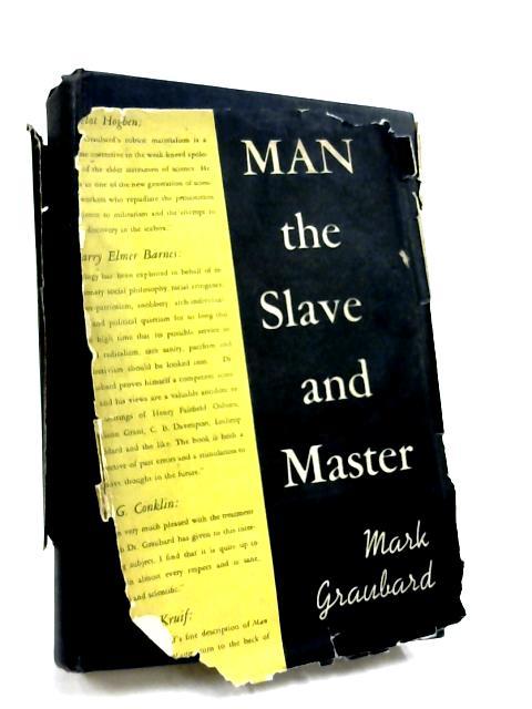 Man The Slave And Master by Mark Graubard