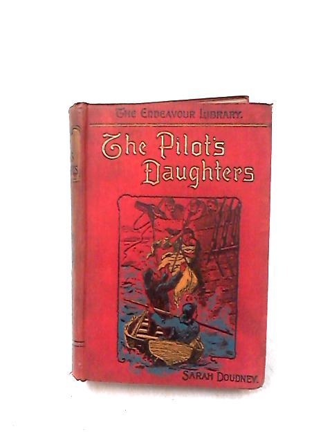 The Pilot's Daughters; and Faith Harrowby by Sarah Doudney