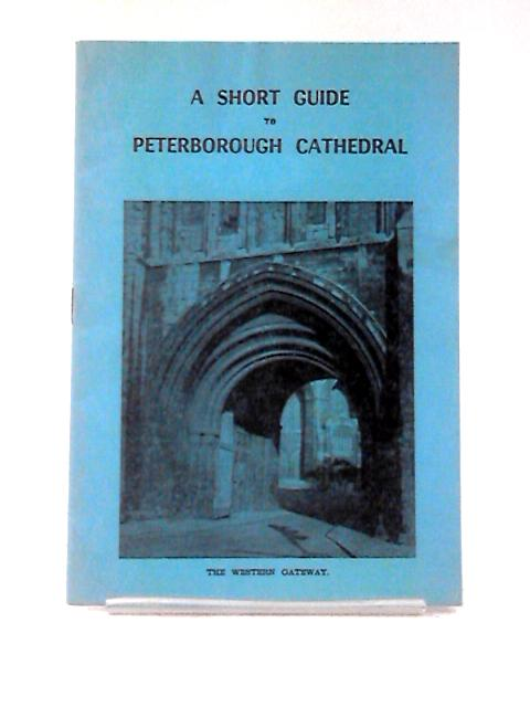 A Short Guide to Peterborough Cathedral by Sibthorp, R. E.