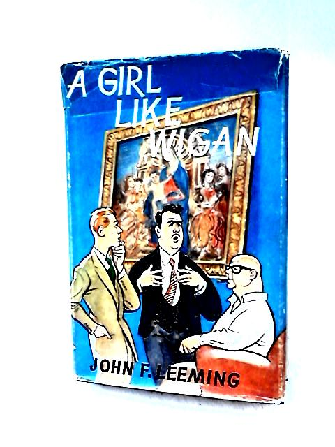 A Girl Like Wigan by Leeming, John F.