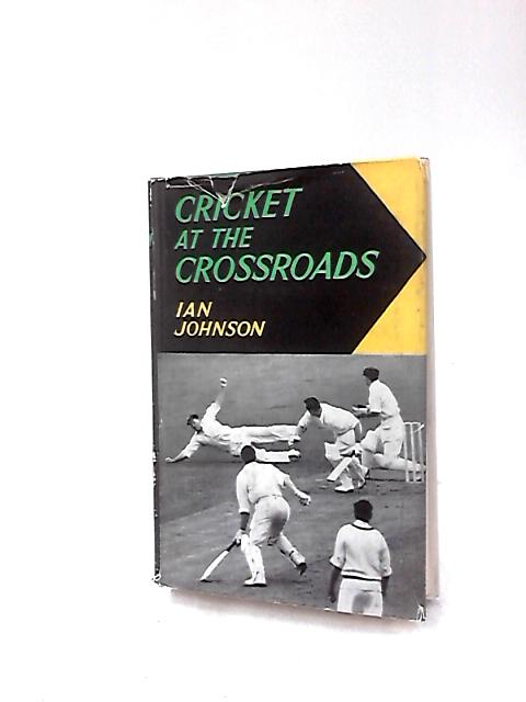 Cricket at the Crossroads by Johnson, Ian
