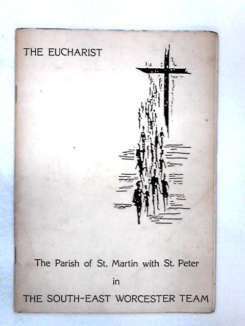 The Eucharist, The Parish of St. Martin with St. Peter in the South-East Worcester Team by NA