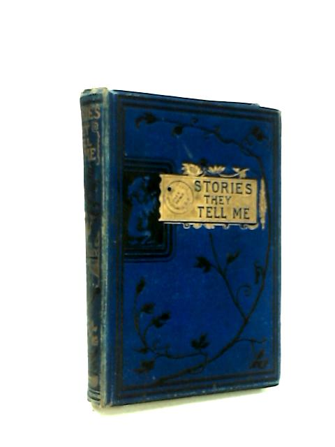 The Stories they tell me, or Sue and I by Mrs Robert O'Reilly