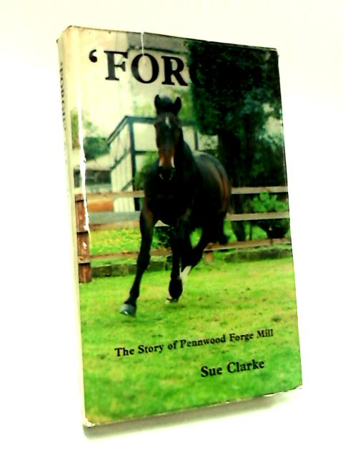 Forgie The Story of Pennwood Forge Mill by Sue Clarke
