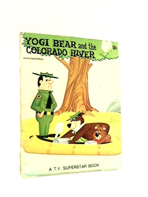 Yogi Bear and the Colorado River by Horace J. Elias