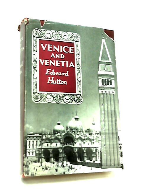 Venice and Venetia by Edward Hutton