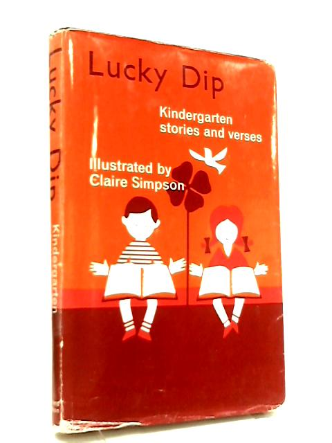 Lucky Dip. Kindergarten Stories And Verses by Various