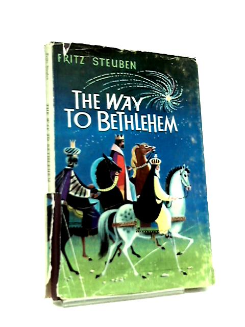 The Way to Bethlehem by Fritz Steuben