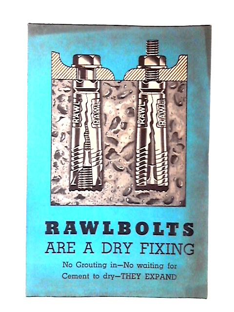 Rawlbolts are a Dry Fixing by Various