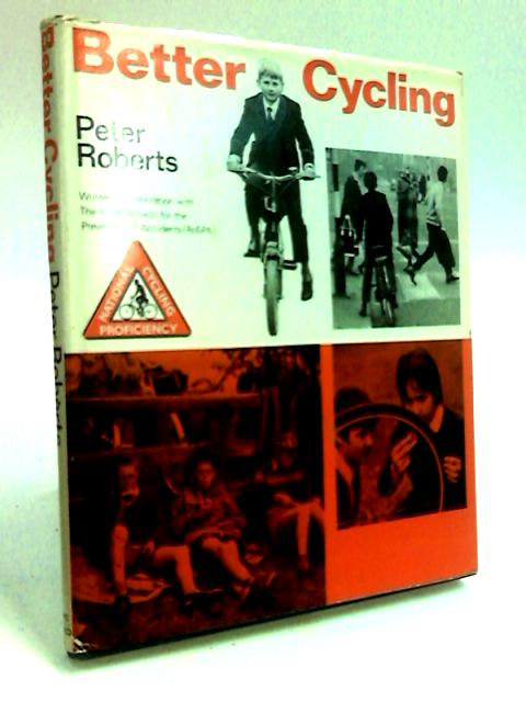 Better Cycling by Roberts, Peter