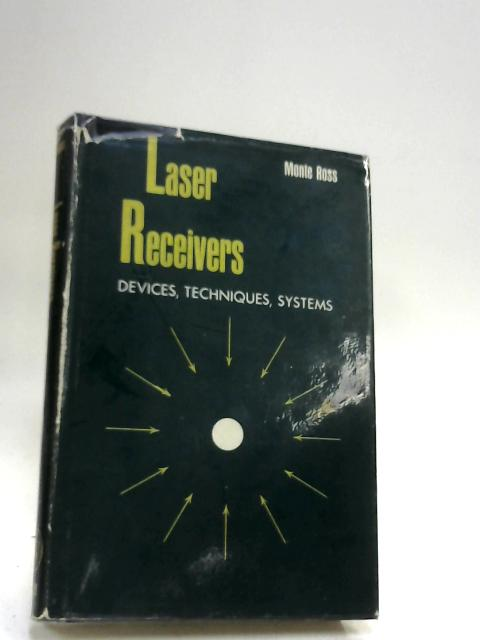 Laser Receivers: Devices, Techniques, Systems by Ross, Monte