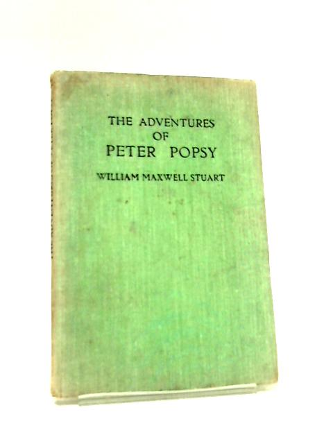 The Adventures of Peter Popsy by William Maxwell Stuart