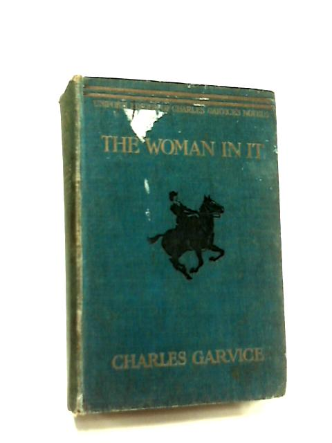 The Woman In It by Charles Garvice