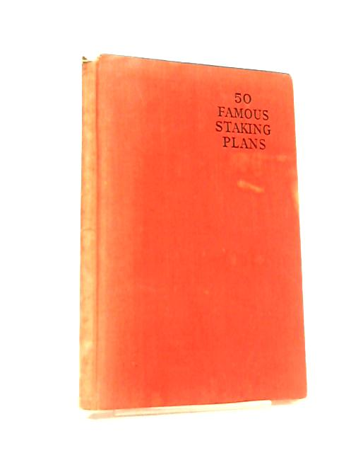 Fifty Famous Staking Plans by R. W. Wood