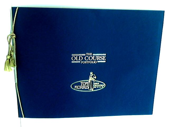 The Old Course Portfolio By Reed, Kenneth