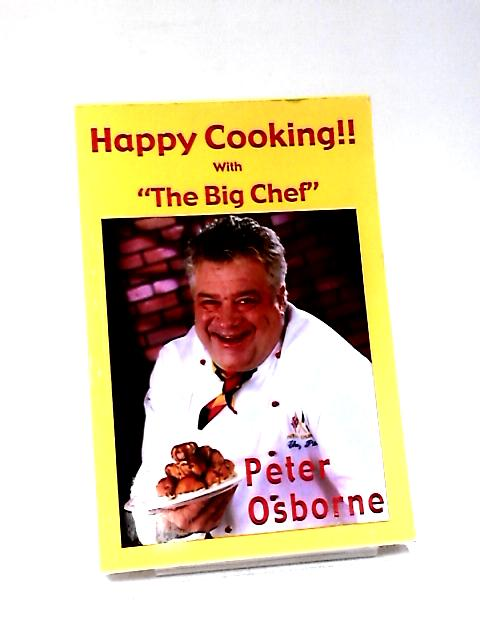 "Happy Cooking!!: With ""The Big Chef by Osborne, Peter"