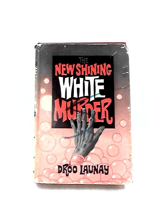 The New Shining White Murder by Launay, Droo