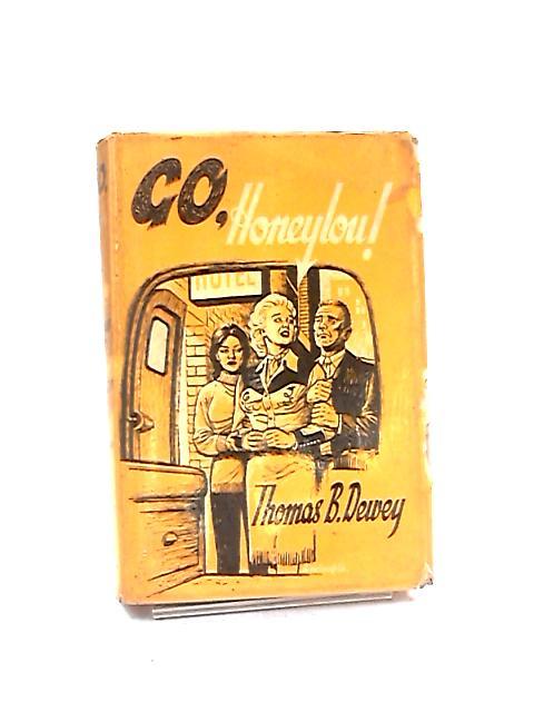 Go, Honeylou by Dewey Thomas B