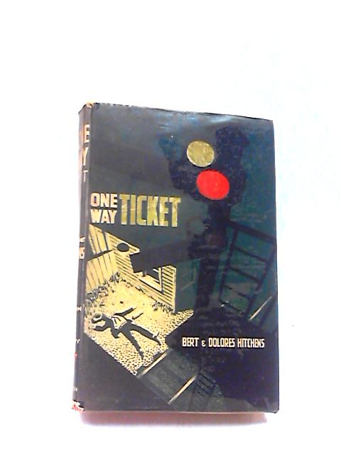 One-Way Ticket by Hitchens, Bert