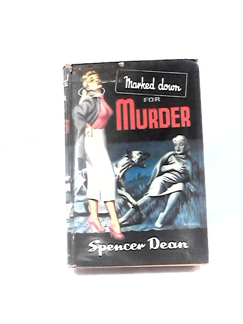 Marked Down for Murder by Spencer Dean
