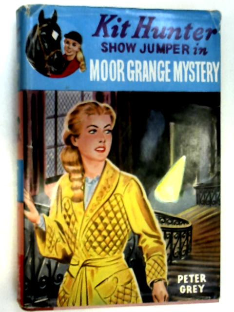 Moor Grange Mystery by Grey, Peter
