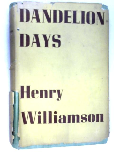 Dandelion Days by Williamson, Henry