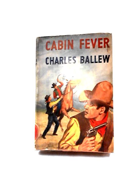 Cabin Fever by Charles Ballew
