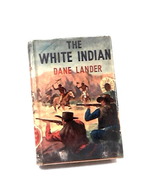 The White Indian by Lander, Dane
