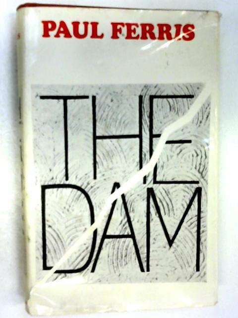 The Dam by Ferris, Paul