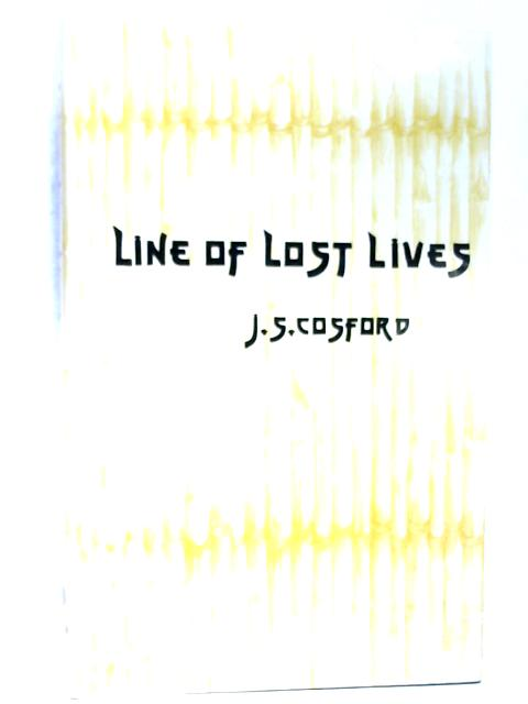 Line of Lost Lives by Cosford,  J. S.
