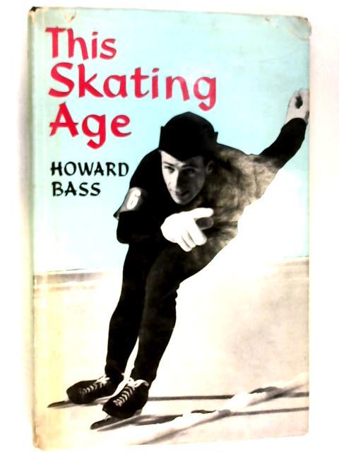 This Skating Age by Howard Bass