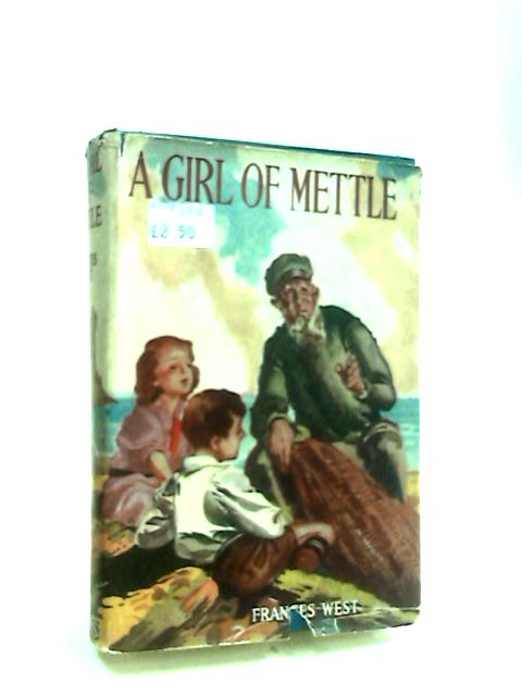 A Girl of Mettle by West, Frances