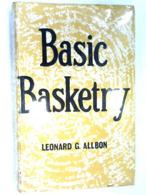 Basic Basketry by Allbon, Leonard G.