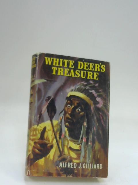 White Deer's Treasure by Alfred J. Gilliard