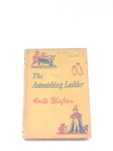 The Astonishing Ladder by Blyton, Enid