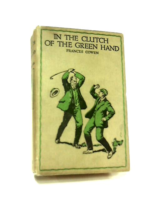 In the Clutch of the Green Hand by Frances Cowen