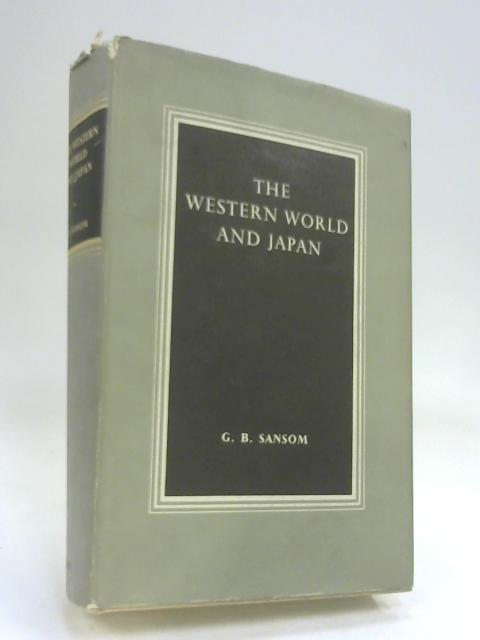 The Western World And Japan by Sansom, G. B.