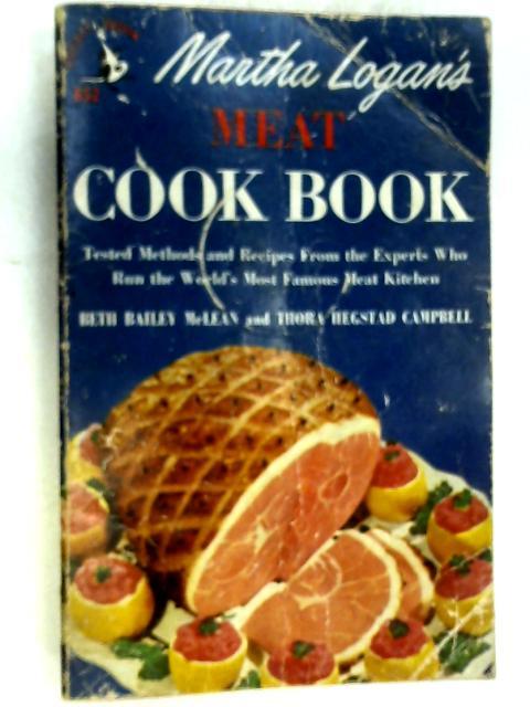 Martha Logan's Meat Cook Book by Martha Logan
