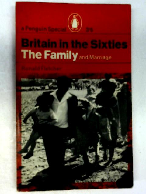 The Family and Marriage: An Analysis and Moral Assessment by Fletcher, Ronald